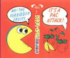 Ah! The Forbidden Friuts. / It's a Pac Attack!