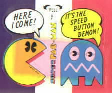 Here I come! / It's the speed button demon!