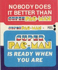 Nobody does it better than Super Pac-Man / Super Pac-Man is ready when you are